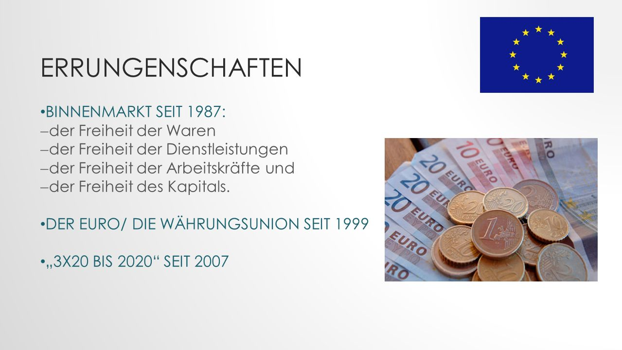 Errungenschaften BINNENMARKT SEIT 1987: der Freiheit der Waren