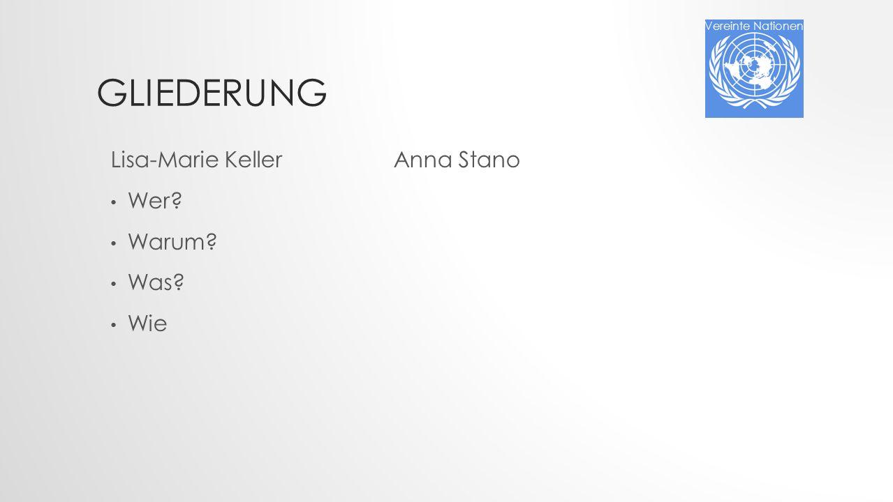 Gliederung Lisa-Marie Keller Wer Warum Was Wie Anna Stano