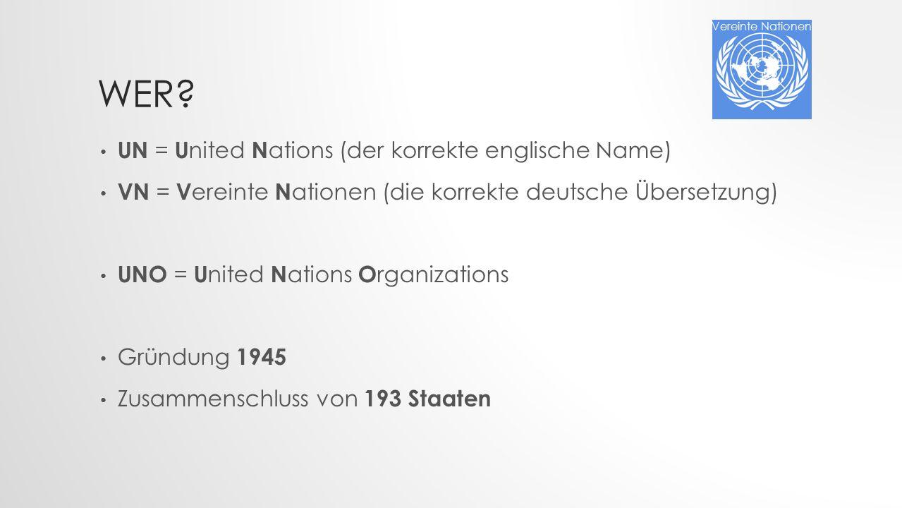 Wer UN = United Nations (der korrekte englische Name)