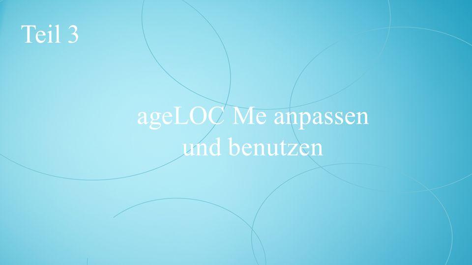 Teil 3 ageLOC Me anpassen und benutzen
