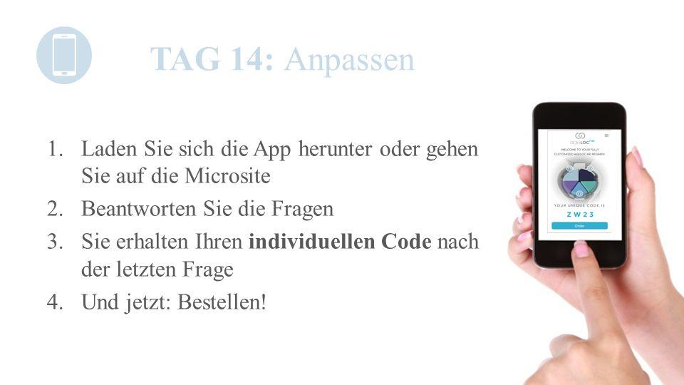 TAG 14: Anpassen Laden Sie sich die App herunter oder gehen Sie auf die Microsite. Beantworten Sie die Fragen.
