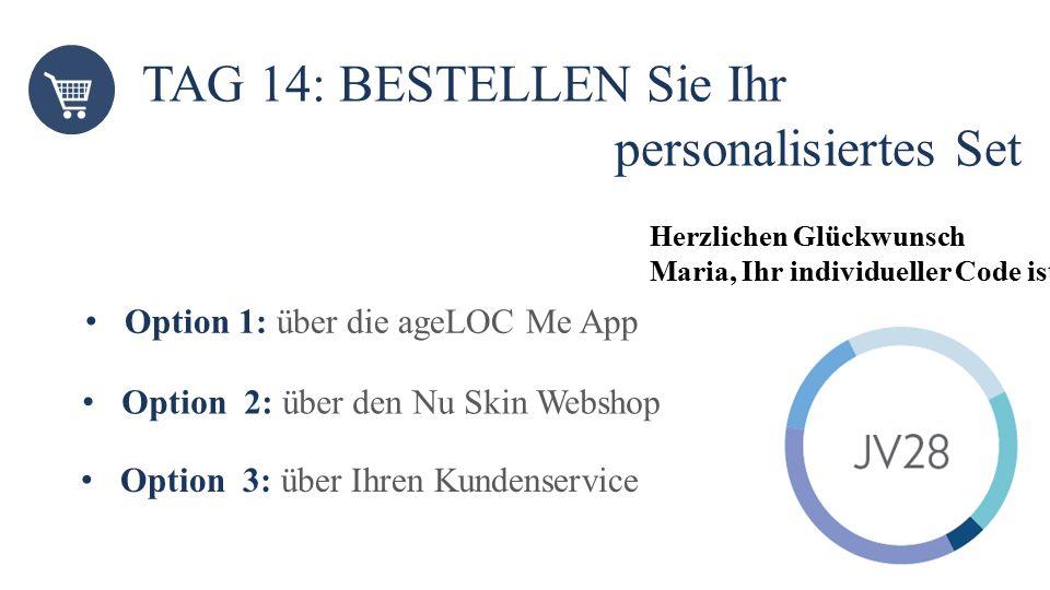 TAG 14: BESTELLEN Sie Ihr personalisiertes Set