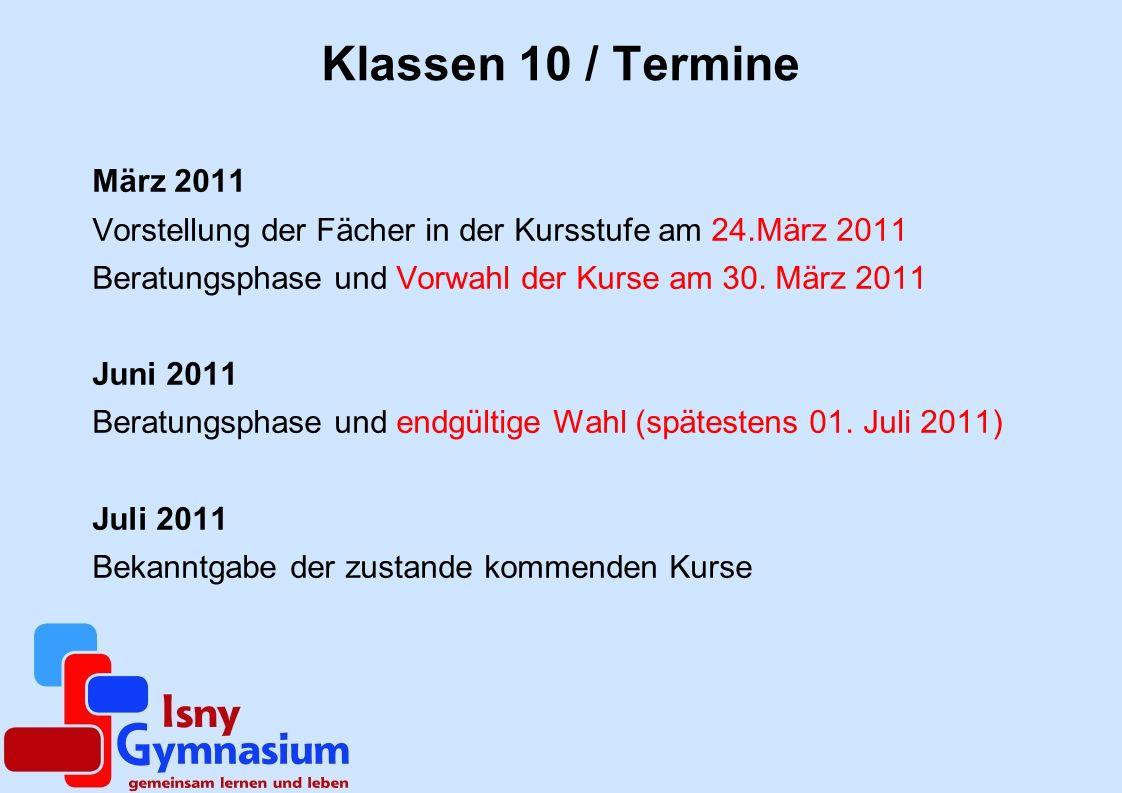Klassen 10 / Termine März 2011. Vorstellung der Fächer in der Kursstufe am 24.März 2011. Beratungsphase und Vorwahl der Kurse am 30. März 2011.