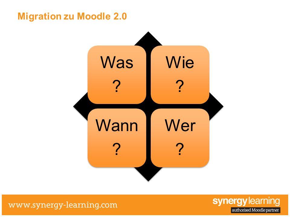 Migration zu Moodle 2.0 Was Wie Wann Wer