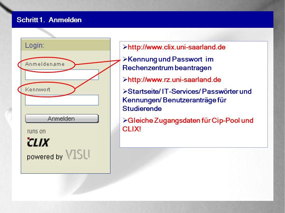 Schritt 1. Anmelden http://www.clix.uni-saarland.de. Kennung und Passwort im Rechenzentrum beantragen.