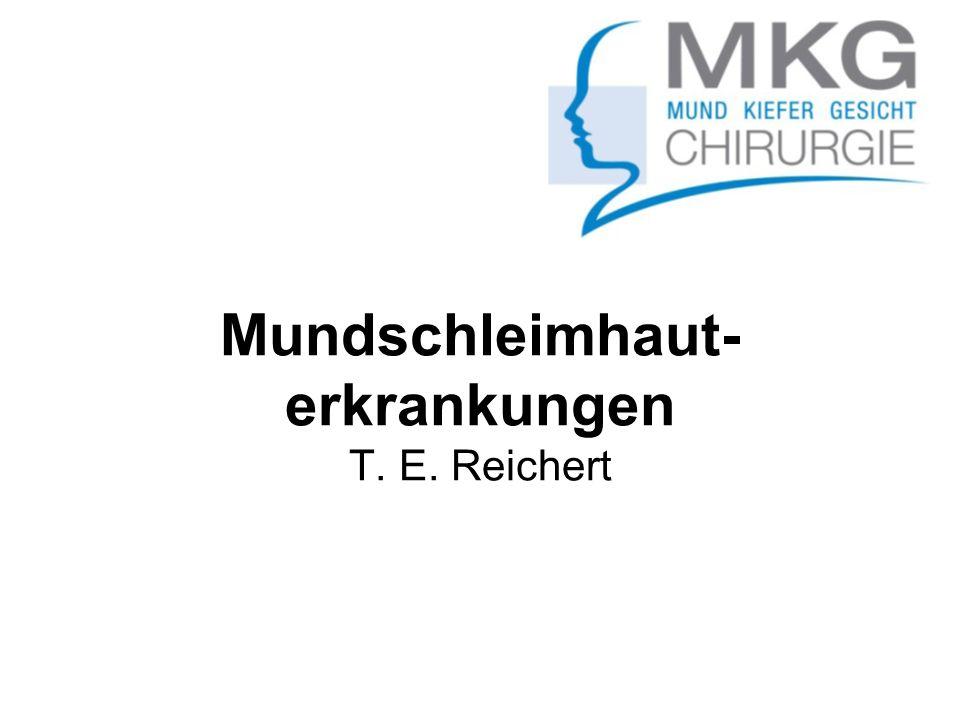 Mundschleimhaut-erkrankungen T. E. Reichert