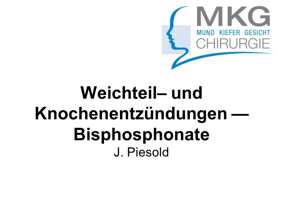 Weichteil– und Knochenentzündungen — Bisphosphonate J. Piesold