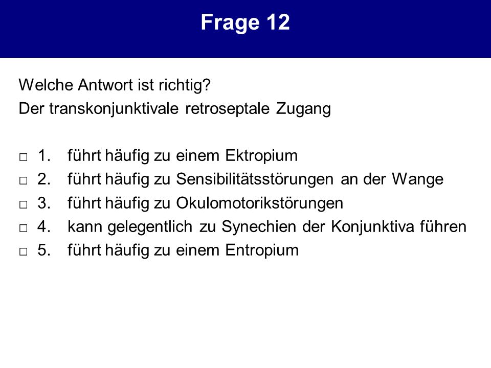 Frage 12 Welche Antwort ist richtig