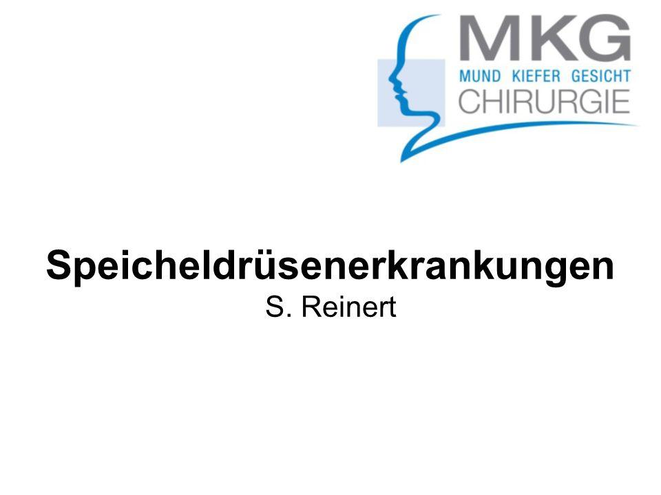 Speicheldrüsenerkrankungen S. Reinert