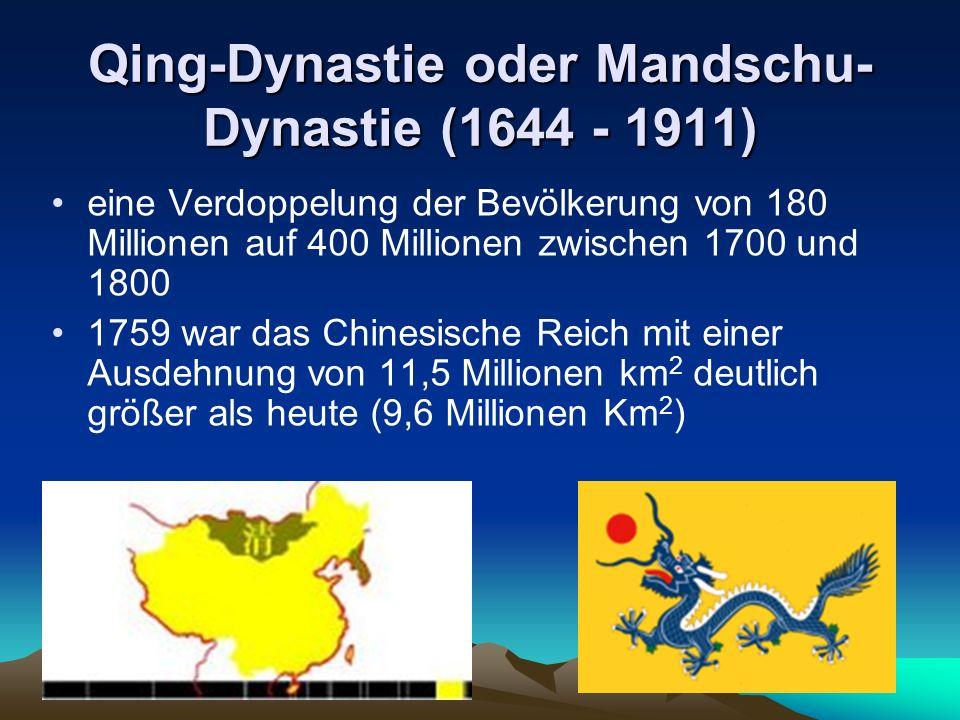 Qing-Dynastie oder Mandschu-Dynastie (1644 - 1911)