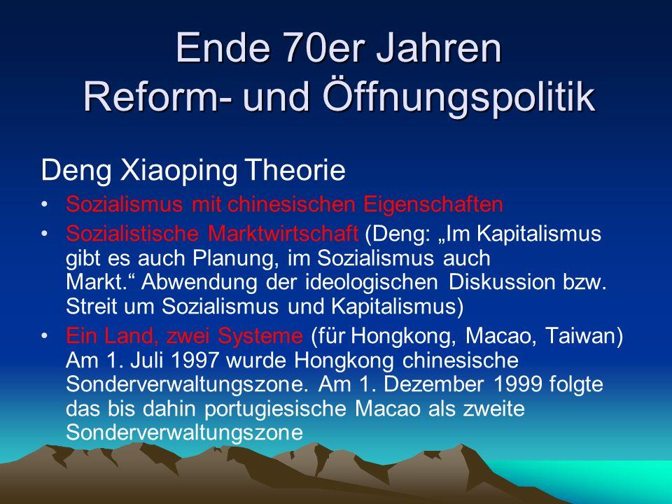 Ende 70er Jahren Reform- und Öffnungspolitik
