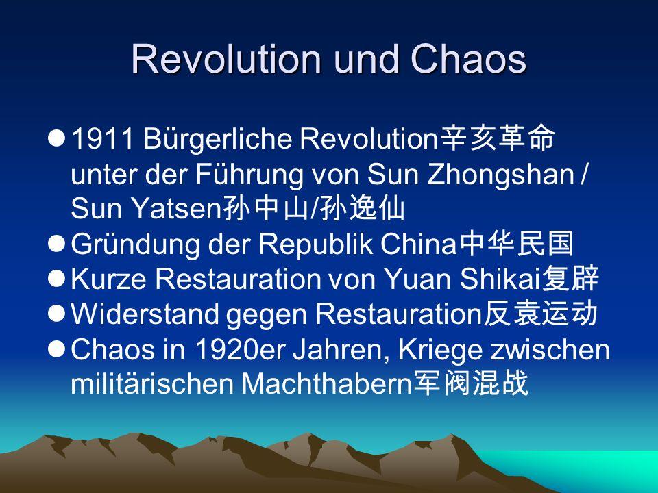 Revolution und Chaos 1911 Bürgerliche Revolution辛亥革命unter der Führung von Sun Zhongshan / Sun Yatsen孙中山/孙逸仙.