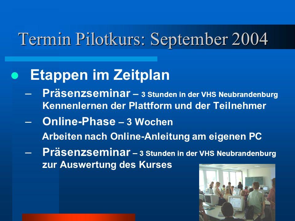 Termin Pilotkurs: September 2004