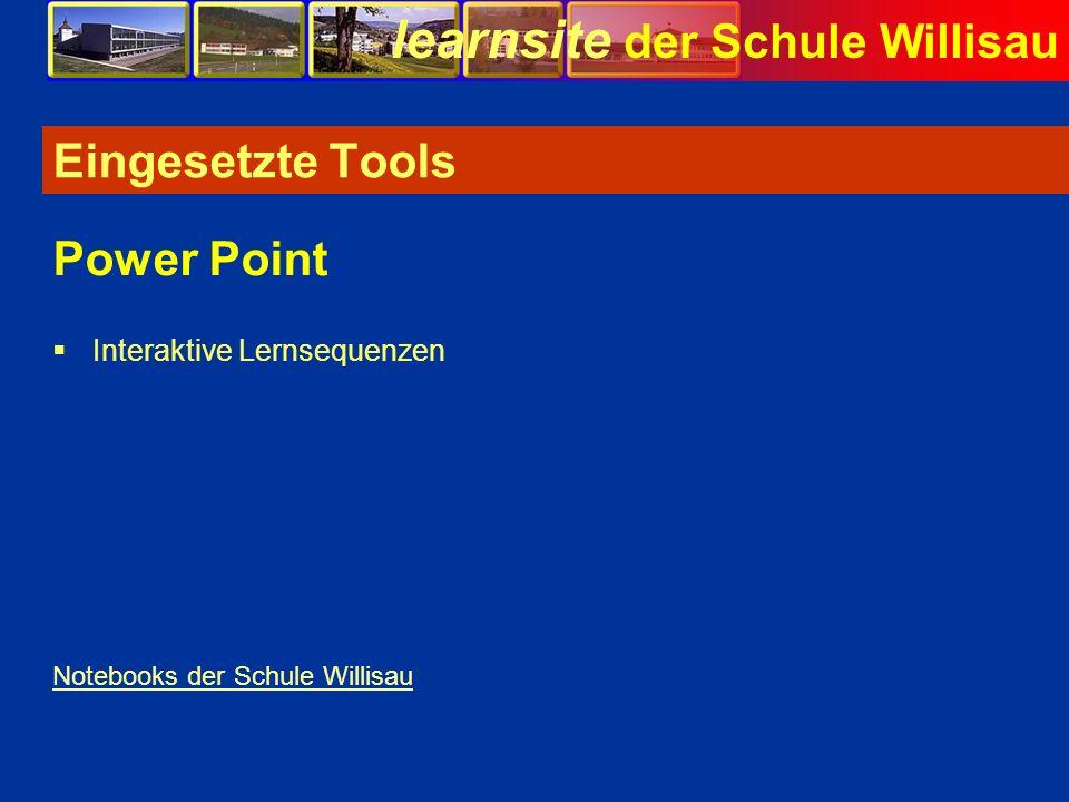 Eingesetzte Tools Power Point Interaktive Lernsequenzen