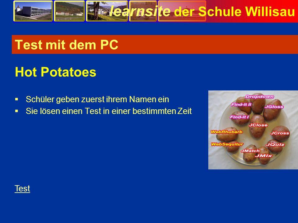 Test mit dem PC Hot Potatoes Schüler geben zuerst ihrem Namen ein
