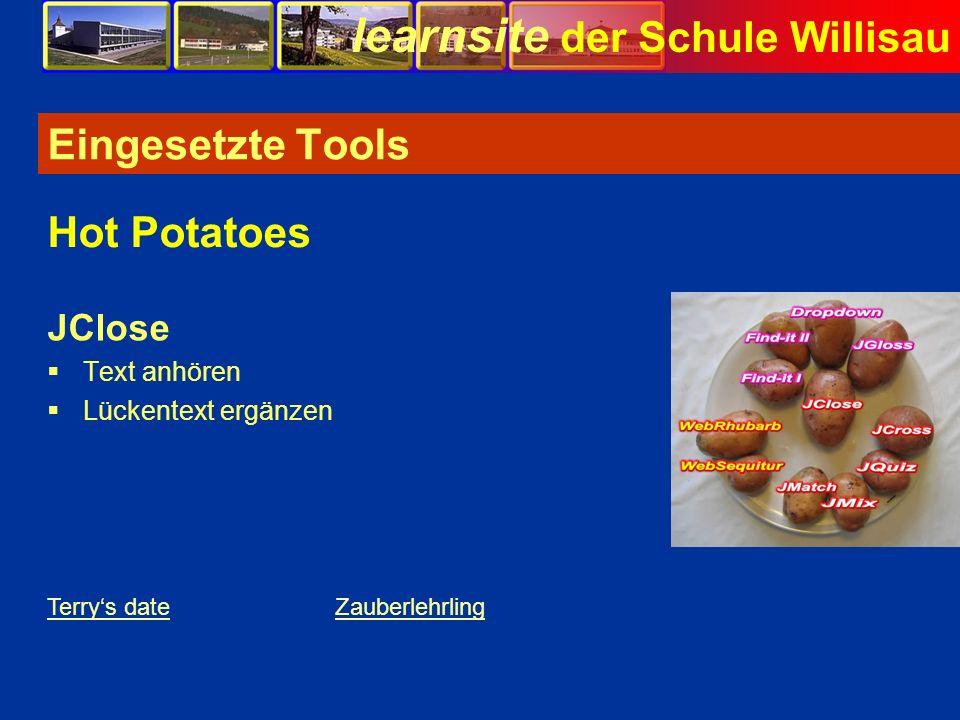 Eingesetzte Tools Hot Potatoes JClose Text anhören Lückentext ergänzen