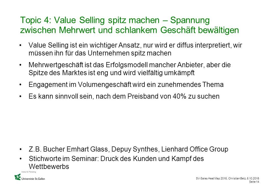 Topic 4: Value Selling spitz machen – Spannung zwischen Mehrwert und schlankem Geschäft bewältigen