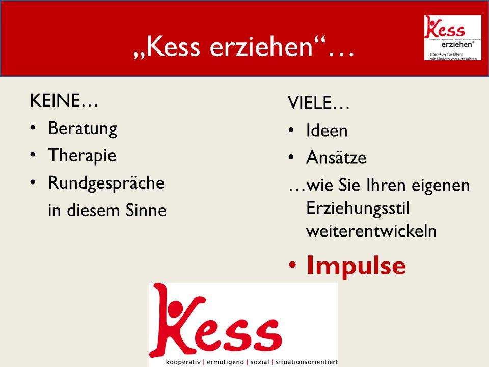"""Kess erziehen … Impulse KEINE… VIELE… Beratung Ideen Therapie Ansätze"
