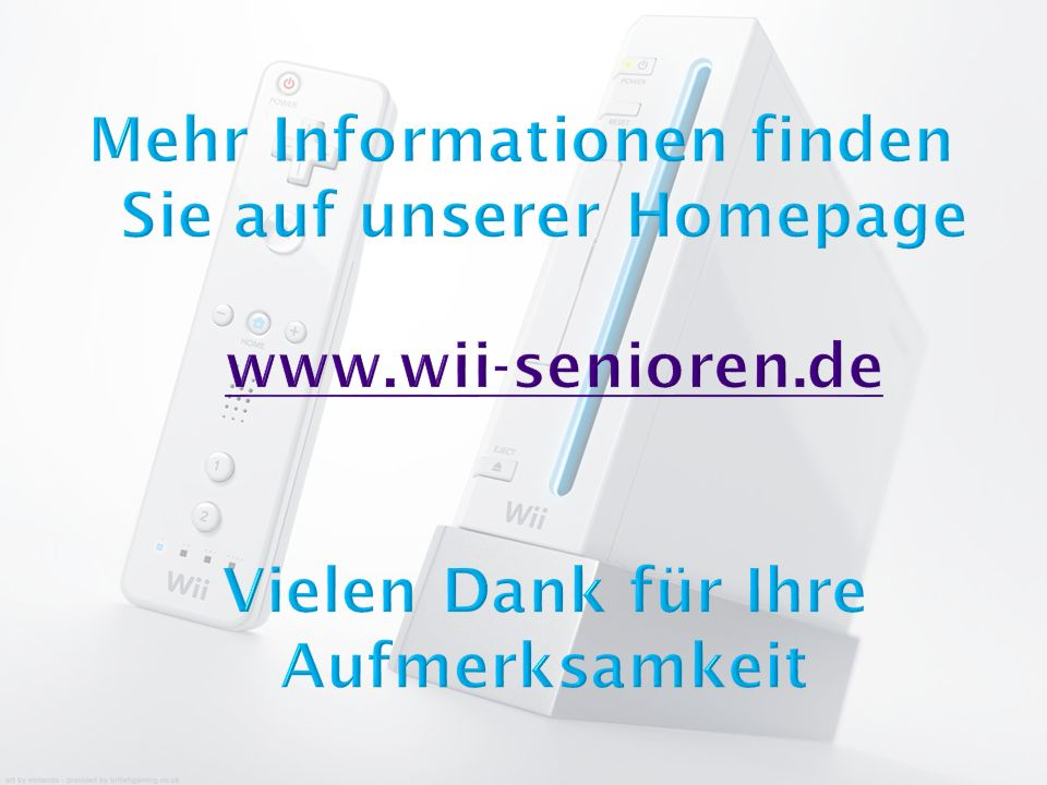 Mehr Informationen finden Sie auf unserer Homepage www. wii-senioren