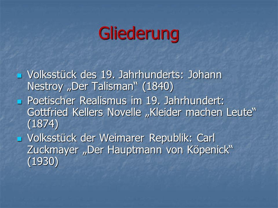 """Gliederung Volksstück des 19. Jahrhunderts: Johann Nestroy """"Der Talisman (1840)"""