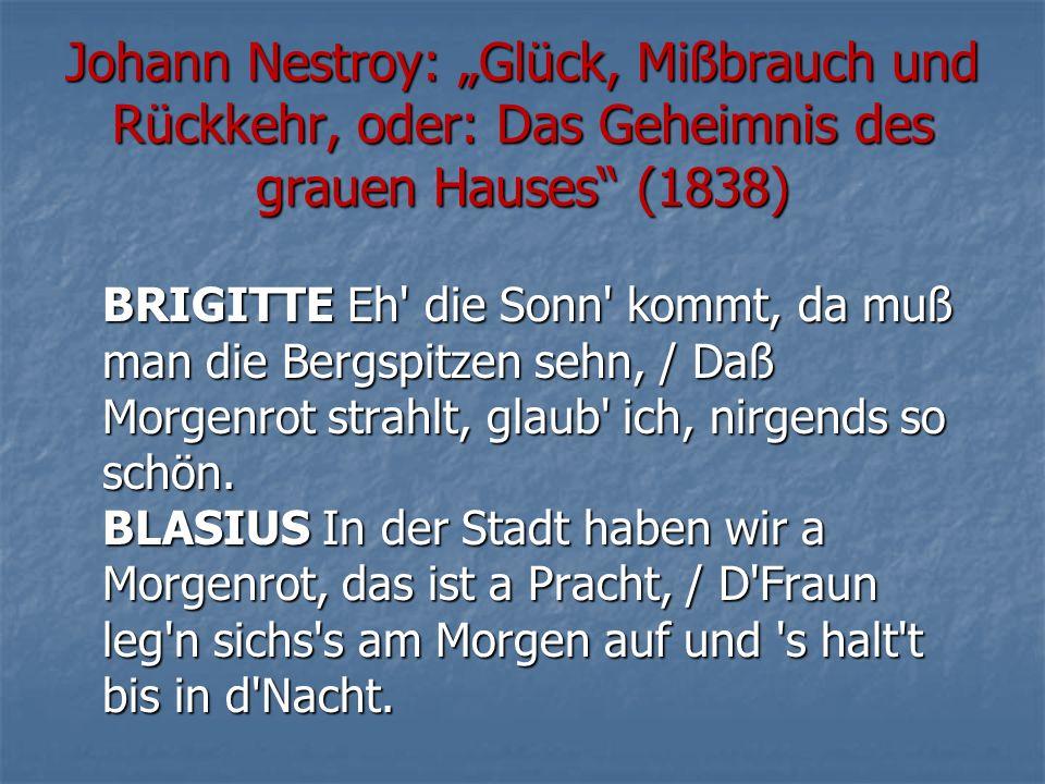 """Johann Nestroy: """"Glück, Mißbrauch und Rückkehr, oder: Das Geheimnis des grauen Hauses (1838)"""