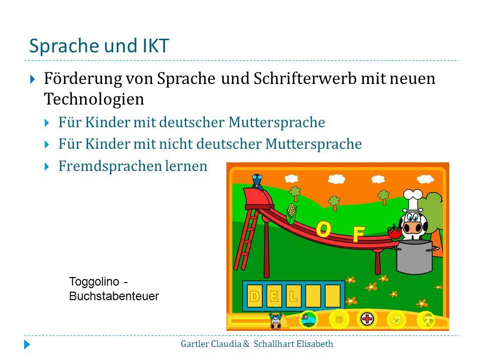 Sprache und IKT Förderung von Sprache und Schrifterwerb mit neuen Technologien. Für Kinder mit deutscher Muttersprache.