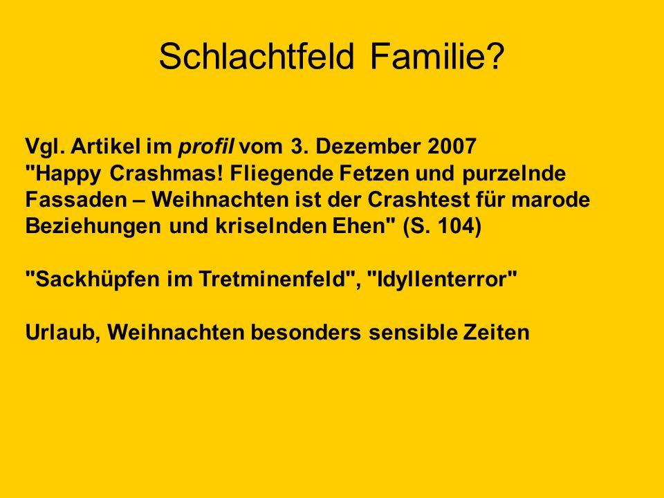 Schlachtfeld Familie Vgl. Artikel im profil vom 3. Dezember 2007