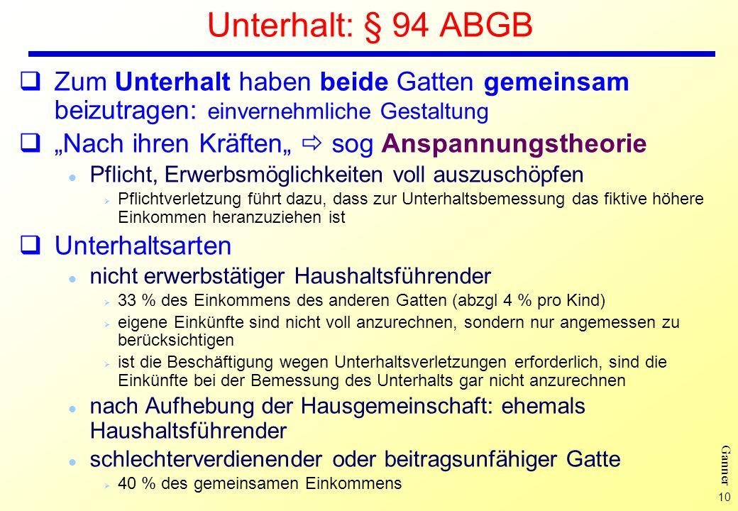 Unterhalt: § 94 ABGB Zum Unterhalt haben beide Gatten gemeinsam beizutragen: einvernehmliche Gestaltung.