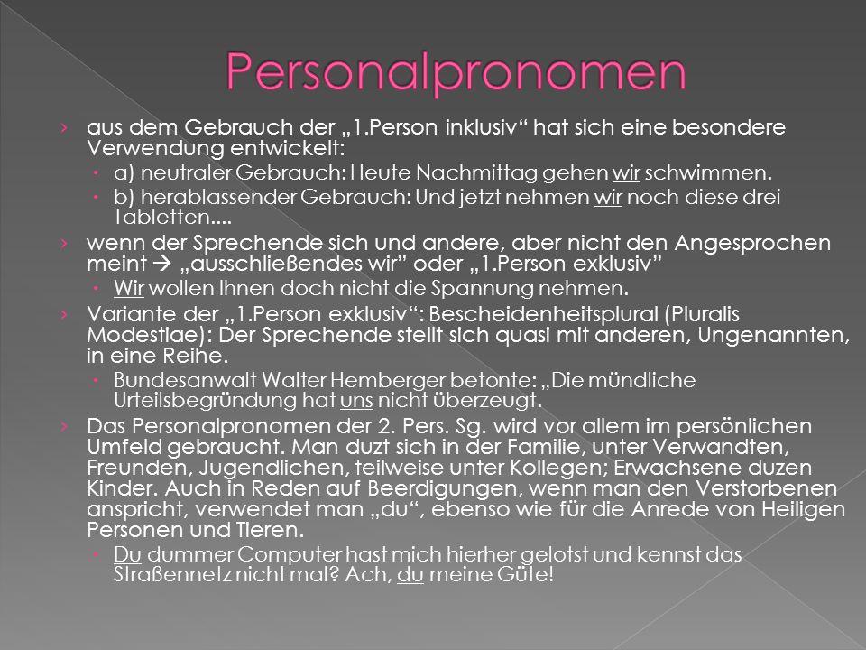 """Personalpronomenaus dem Gebrauch der """"1.Person inklusiv hat sich eine besondere Verwendung entwickelt:"""