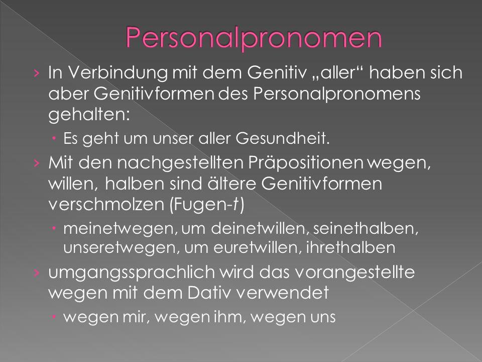 """Personalpronomen In Verbindung mit dem Genitiv """"aller haben sich aber Genitivformen des Personalpronomens gehalten:"""