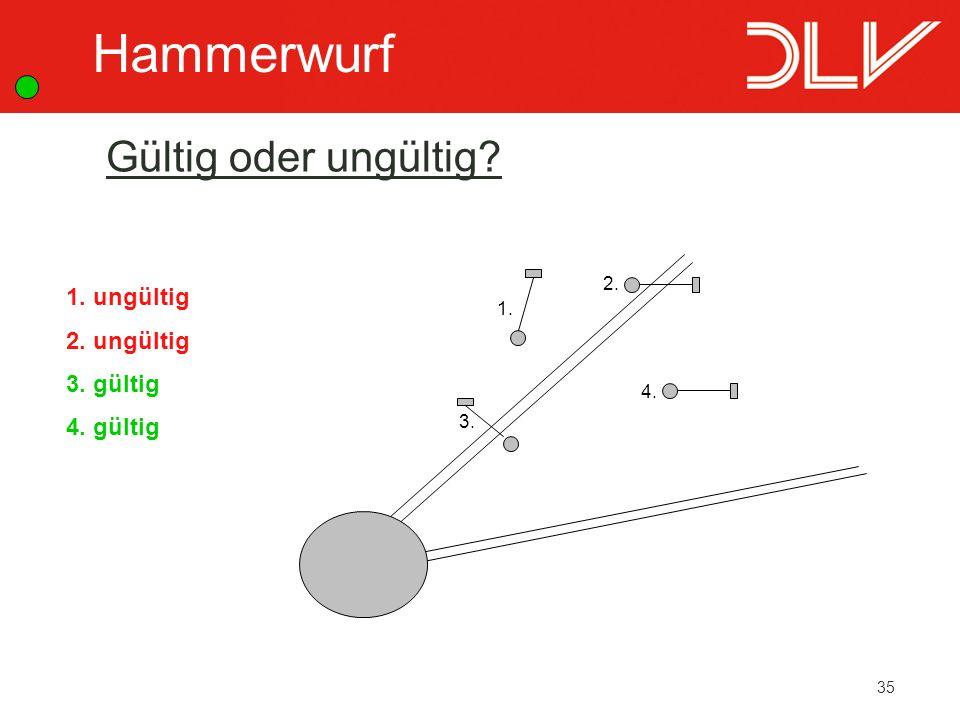 Hammerwurf Gültig oder ungültig 1. ungültig 2. ungültig 3. gültig