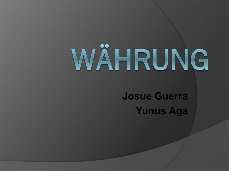 Währung Josue Guerra Yunus Aga
