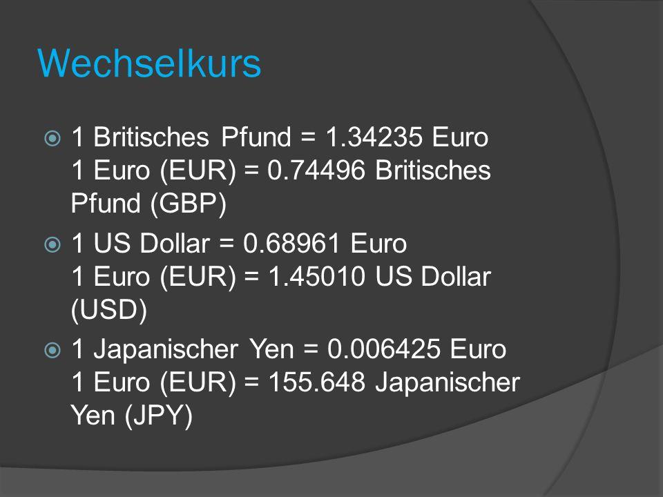Wechselkurs 1 Britisches Pfund = 1.34235 Euro 1 Euro (EUR) = 0.74496 Britisches Pfund (GBP)