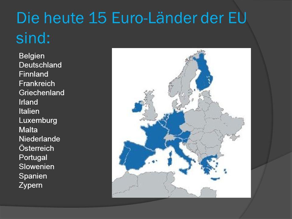 Die heute 15 Euro-Länder der EU sind: