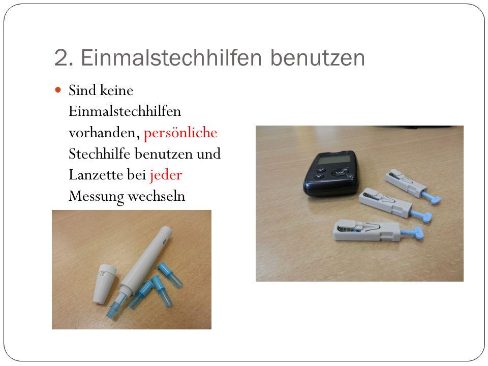 2. Einmalstechhilfen benutzen