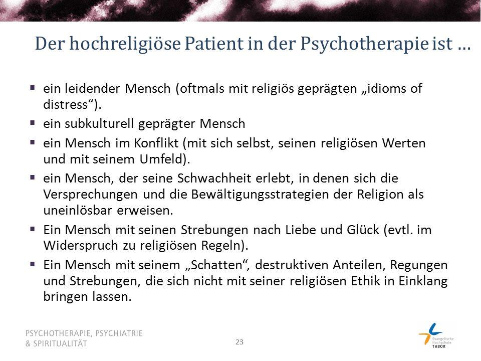 Der hochreligiöse Patient in der Psychotherapie ist …