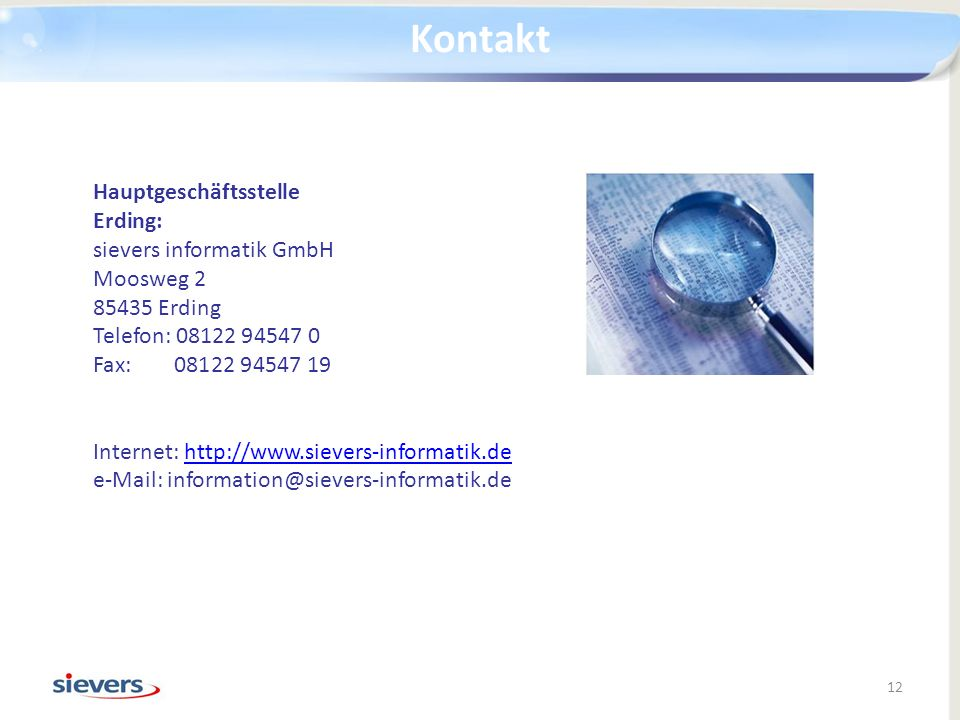 Kontakt Hauptgeschäftsstelle Erding: sievers informatik GmbH Moosweg 2