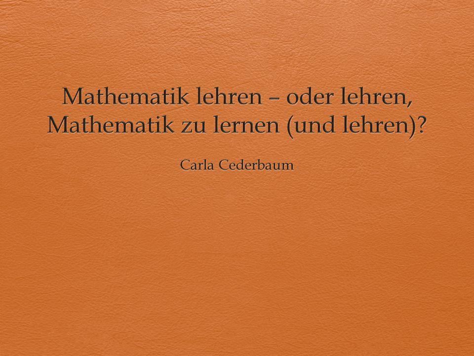 Mathematik lehren – oder lehren, Mathematik zu lernen (und lehren)
