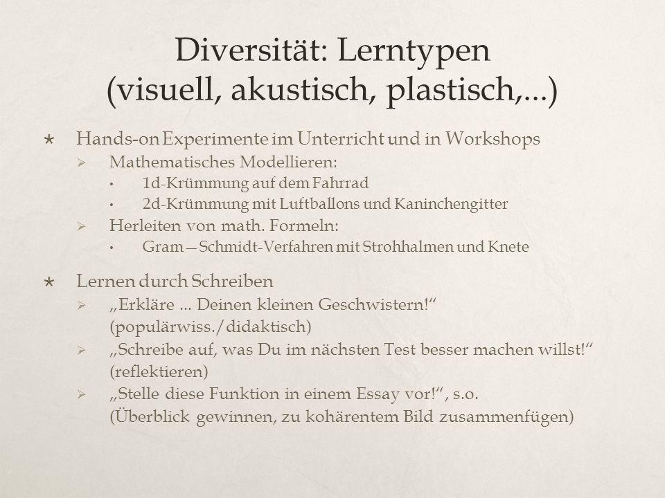 Diversität: Lerntypen (visuell, akustisch, plastisch,...)