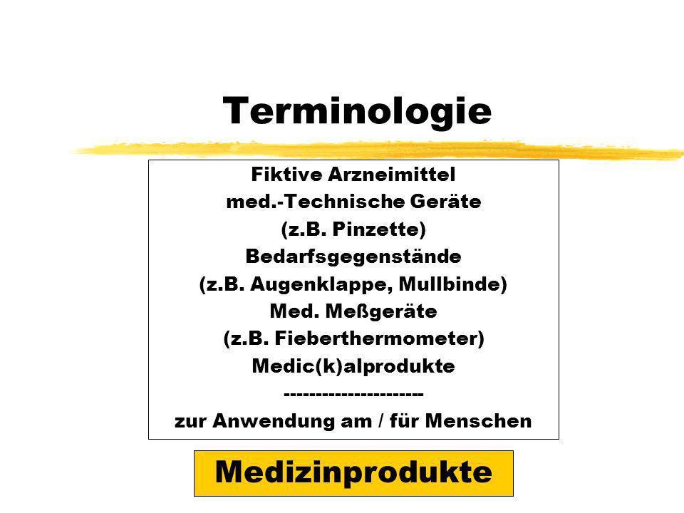 Terminologie Medizinprodukte Fiktive Arzneimittel