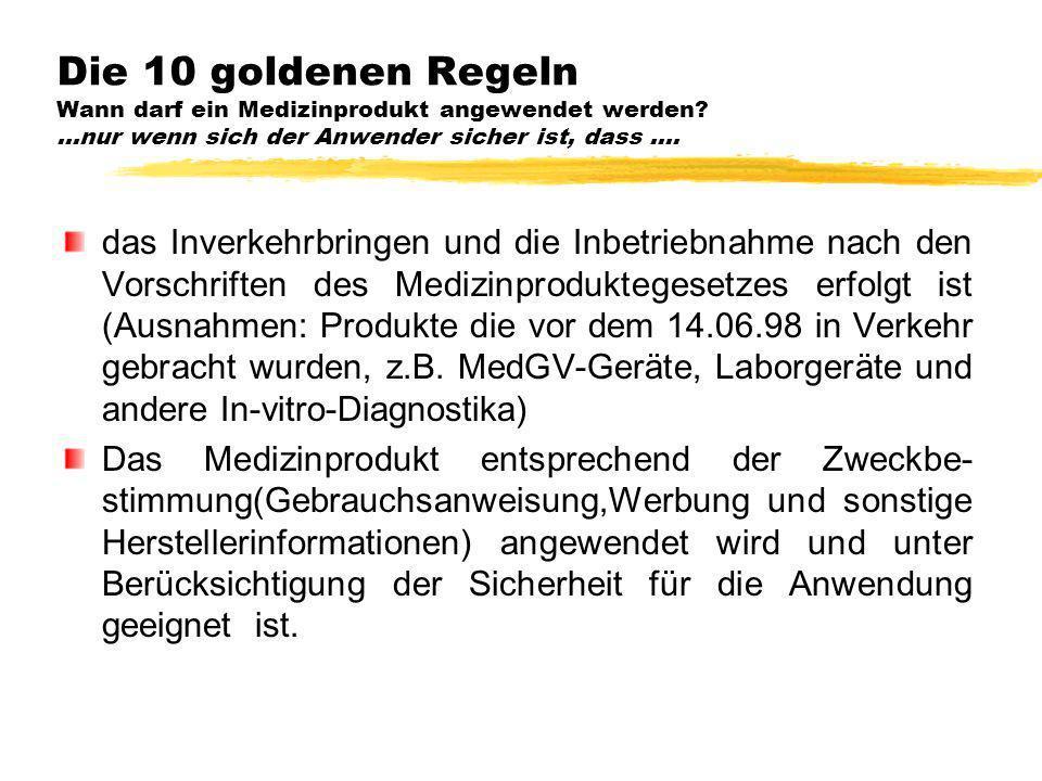 Die 10 goldenen Regeln Wann darf ein Medizinprodukt angewendet werden