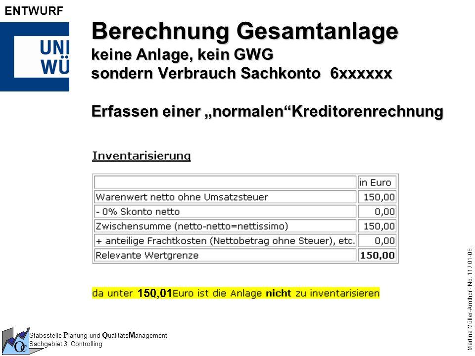 """Berechnung Gesamtanlage keine Anlage, kein GWG sondern Verbrauch Sachkonto 6xxxxxx Erfassen einer """"normalen Kreditorenrechnung"""