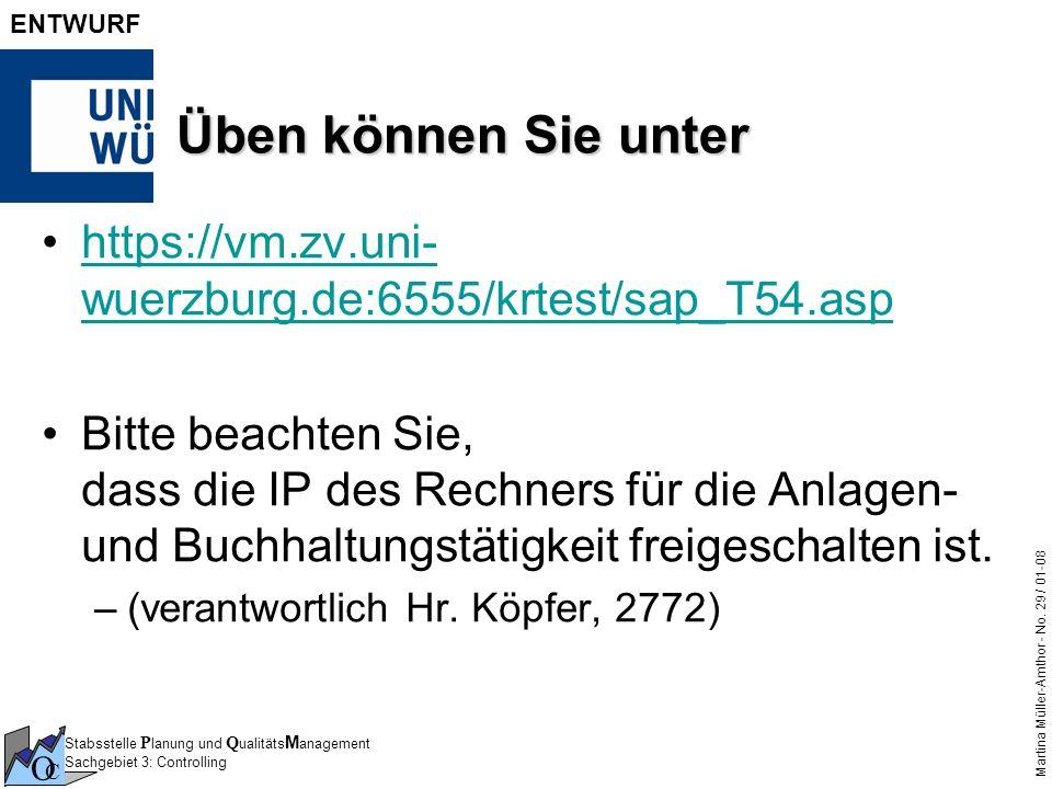 Üben können Sie unter https://vm.zv.uni-wuerzburg.de:6555/krtest/sap_T54.asp.