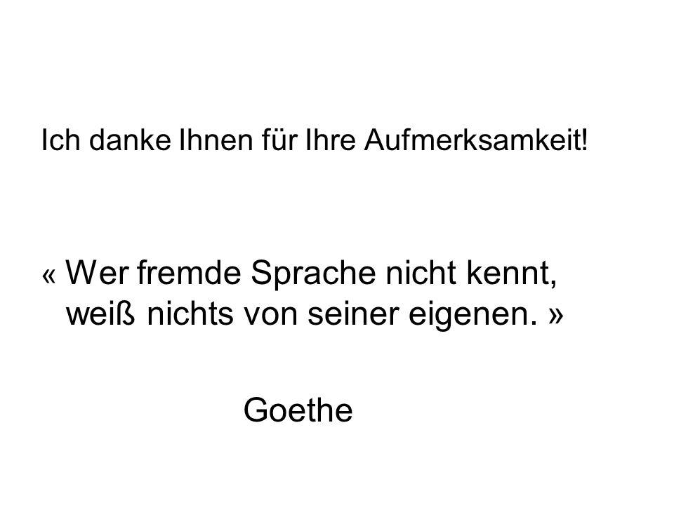 Goethe Ich danke Ihnen für Ihre Aufmerksamkeit!