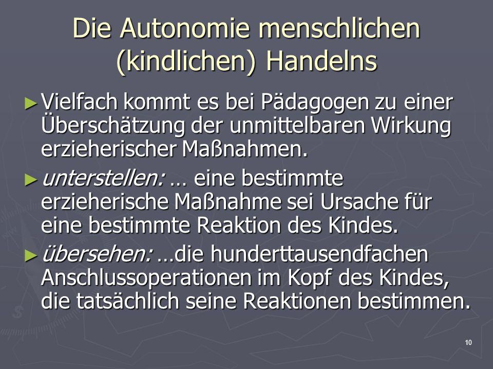 Die Autonomie menschlichen (kindlichen) Handelns