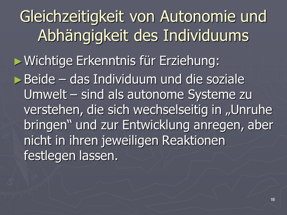 Gleichzeitigkeit von Autonomie und Abhängigkeit des Individuums