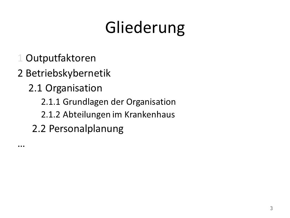Gliederung 1 Outputfaktoren 2 Betriebskybernetik 2.1 Organisation