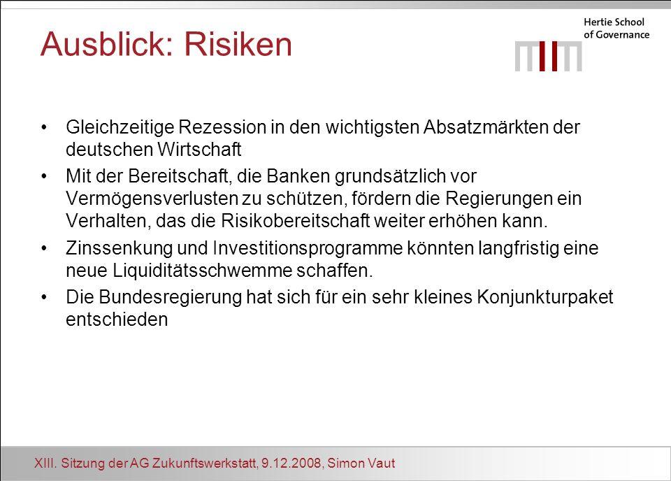 Ausblick: Risiken • Gleichzeitige Rezession in den wichtigsten Absatzmärkten der deutschen Wirtschaft.