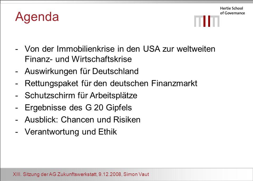 Agenda Von der Immobilienkrise in den USA zur weltweiten Finanz- und Wirtschaftskrise. Auswirkungen für Deutschland.