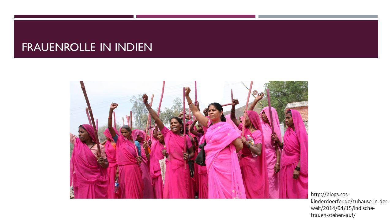 Frauenrolle in indien http://blogs.sos-kinderdoerfer.de/zuhause-in-der-welt/2014/04/15/indische-frauen-stehen-auf/